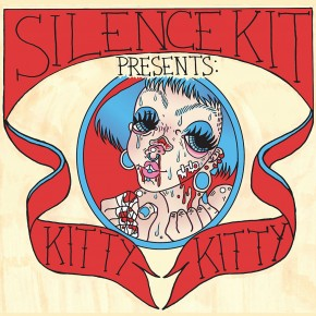 Silence Kit Presents: Kitty Kitty
